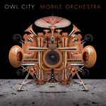 "Owl City Releases ""Mobile Orchestra"" Today"
