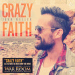 "John Waller's ""Crazy Faith"" Featured In Hit Movie War Room"""