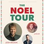 Josh Wilson Announces The Noel Tour Feat. JJ Heller, Dan Bremnes