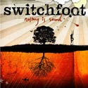 "RCVinyl to Reissue Switchfoot's ""Nothing Is Sound"" on Vinyl"