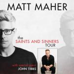 Matt Maher Announces Spring Dates with Guest John Tibbs