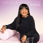 "Shirley Caesar Reveals New Album, ""Fill This House"""
