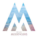 """We Are Messengers"" Releases To Rave Reviews"