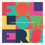 "Tenth Avenue North Announce New Album ""Followers"" For Oct. 14"