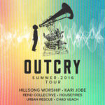 OUTCRY: Summer 2016 Tour Adds Hillsong Young and Free