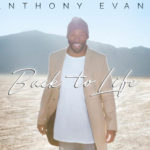 Anthony Evans Releases New Album Back To Life February 3, 2017