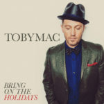 "TobyMac Invites Listeners To ""Bring On The Holidays"" With New Surprise Single"