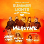 Summer Lights 2017 Tour Features MercyMe, Jeremy Camp and more!