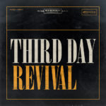 "Third Day Returns To Their Roots With New Single ""Revival"""