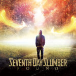 "Seventh Day Slumber Returns To Roots With ""Found"""