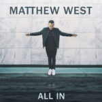 """Matthew West Shares Personal Letter About New Album, """"All In"""""""