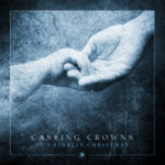 Casting Crowns Christmas EP Available Now
