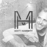 Matt Hammitt's First Solo Album With FCM Records Hits Today