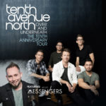 Tenth Avenue North Announce Over And Underneath The Tenth Anniversary Tour