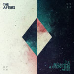 "The Afters Celebrate And Give Glimpse Of Future With ""The Beginning and Everything After"""
