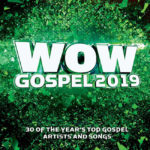 """""""WOW Gospel 2019"""" Presents 30 Hit Tracks On Series' Newest Edition"""