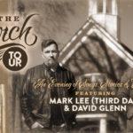 "Third Day's Mark Lee Announces ""The Church Tour"" with David Glenn"