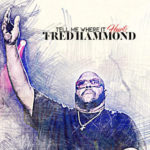 Fred Hammond Earns 2019 BET Award for Top 15 Song