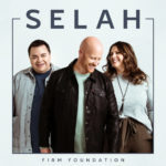 "Selah Set To Release New Album, ""Firm Foundation,"" November 1st"
