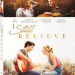"""Lionsgate Announces """"I Still Believe"""" Available on Blu-ray and DVD May 5"""
