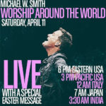 Michael W. Smith Announces Easter Weekend Worship Online Appearances