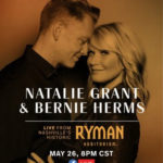 Natalie Grant Announces Ryman Auditorium Virtual Concert with Husband Bernie Herms