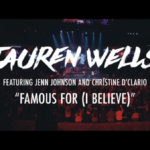 "Tauren Wells Releases New ""Famous For (I Believe)"" Video"