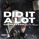"""Datin x Fern (Social Club Misfits) Release Quarantine Anthem """"Did It A Lot"""""""