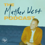 Matthew West Launches The Matthew West Podcast