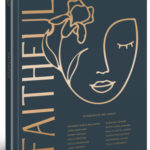 FAITHFUL Project – A Collaborative Book, Album, Livestream Event – Set To Release This May