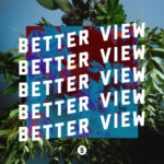 """New Switch Single """"Better View"""" Offers Hope To Those Facing Hardships"""