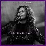 """The Phenomena of CeCe Winans' Single """"Believe for It"""" Continues to Make Waves"""