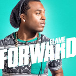 """Flame Moves """"Forward"""" July 17"""
