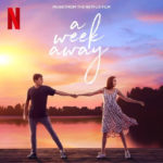 "Netflix's Original New Film ""A Week Away"" Soundtrack Features Reimagined CCM Hits"