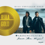 """for KING and COUNTRY Celebrate GOLD Certification of """"Burn the Ships"""""""