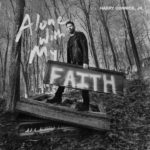 """Harry Connick Jr. Releases New Album """"Alone with My Faith"""""""