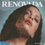 """Blanca Honors Latin American Heritage With First Set Of All-Original Spanish Music, """"Renovada"""""""