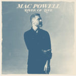 Mac Powell Releases Brand New Single; Joins the CCMG Label